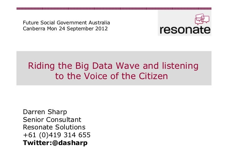Future Social Government AustraliaCanberra Mon 24 September 2012 Riding the Big Data Wave and listening       to the Voice...