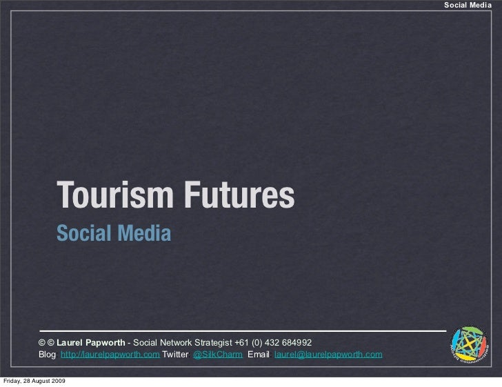 Social Media                        Tourism Futures                    Social Media                © © Laurel Papworth - S...