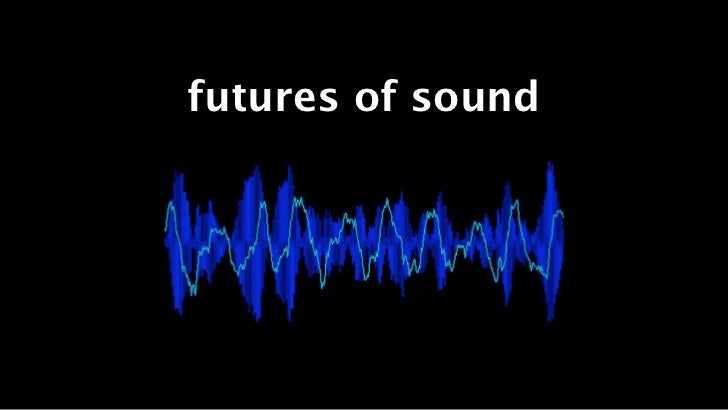 futures of sound