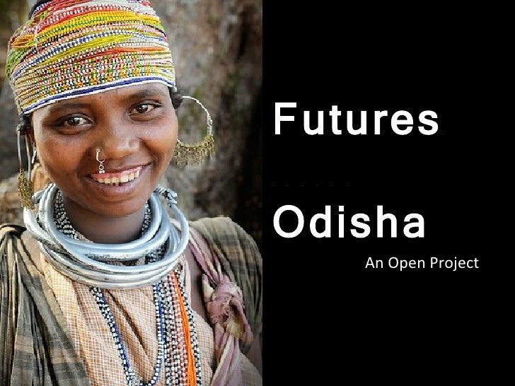 FUTURE OF ORISSA Vision Futures  Odisha An Open Project
