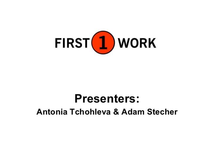 Presenters: Antonia Tchohleva & Adam Stecher