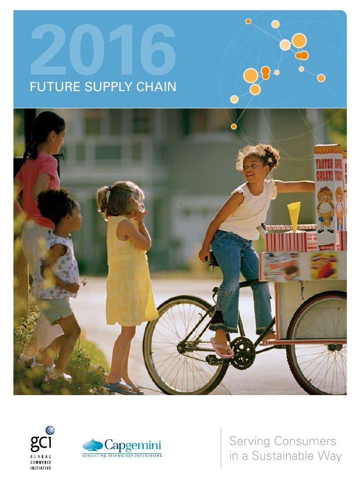 2016Future Supply Chain                      Serving Consumers                      in a Sustainable Way