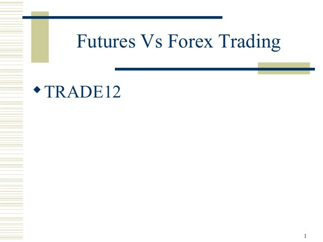 Forex vs futures currency