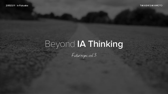 2013.5.11 in Fukuoka TAKASHI SAKAMOTO Beyond IA Thinking Futuresync vol.3