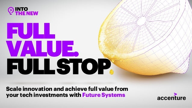 FULL VALUE. FULLSTOP Scale innovation and achieve full value from your tech investments with Future Systems
