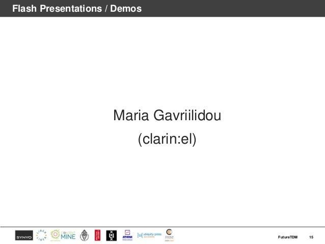 Flash Presentations / Demos Maria Gavriilidou (clarin:el) 15FutureTDM