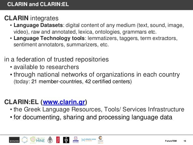 CLARIN and CLARIN:EL CLARIN integrates ▪ Language Datasets: digital content of any medium (text, sound, image, video), raw...