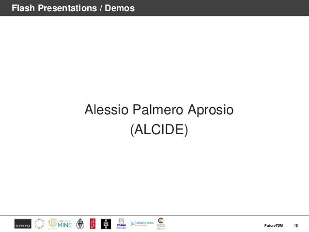 Flash Presentations / Demos Alessio Palmero Aprosio (ALCIDE) 18FutureTDM