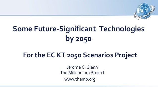 some increasingly significant technology by 2050 for the