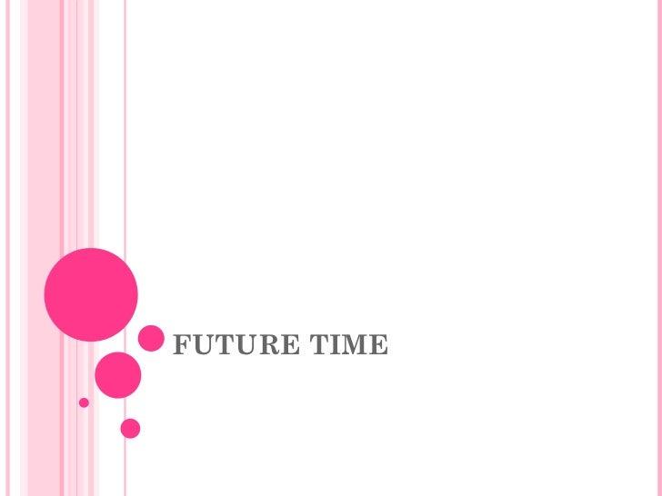 FUTURE TIME