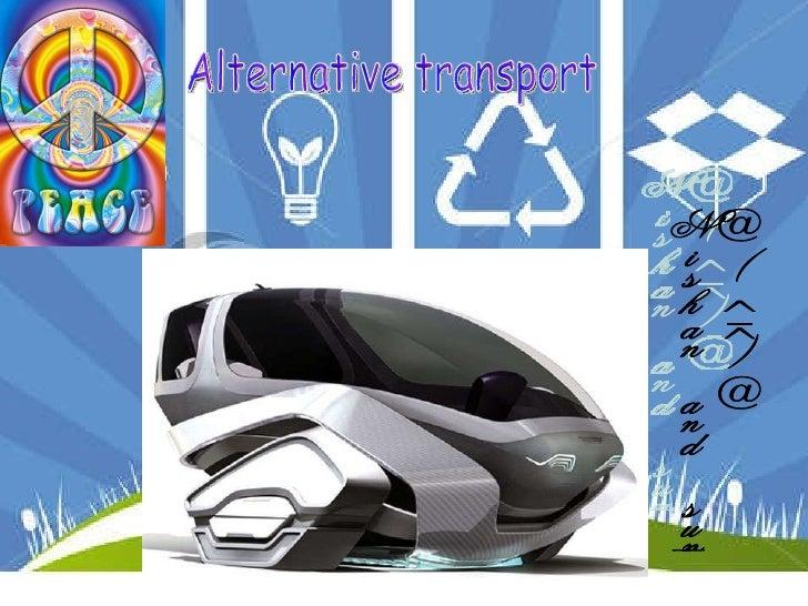 Alternative transport Nishan and sunny  @(^_^)@