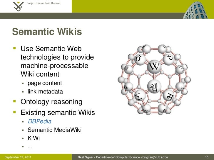 Semantic Wikis      Use Semantic Web          technologies to provide          machine-processable          Wiki content ...