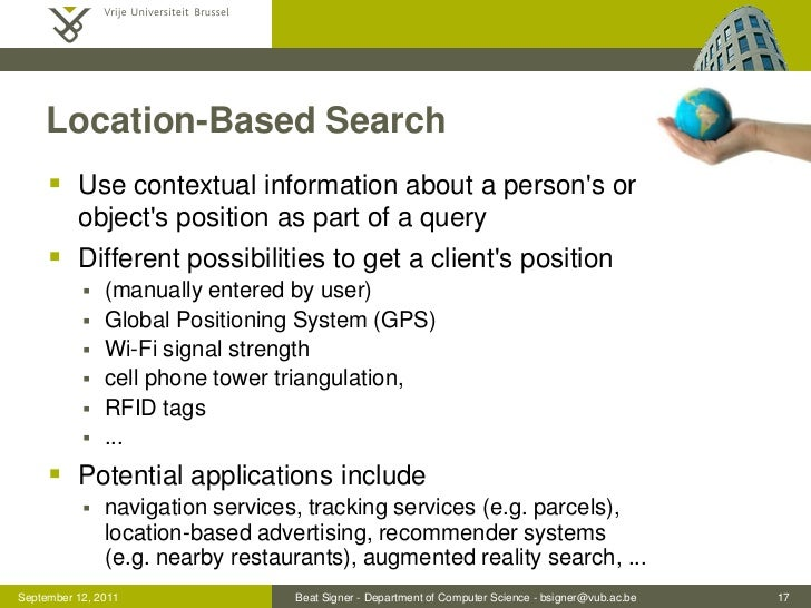 Location-Based Search      Use contextual information about a persons or          objects position as part of a query    ...