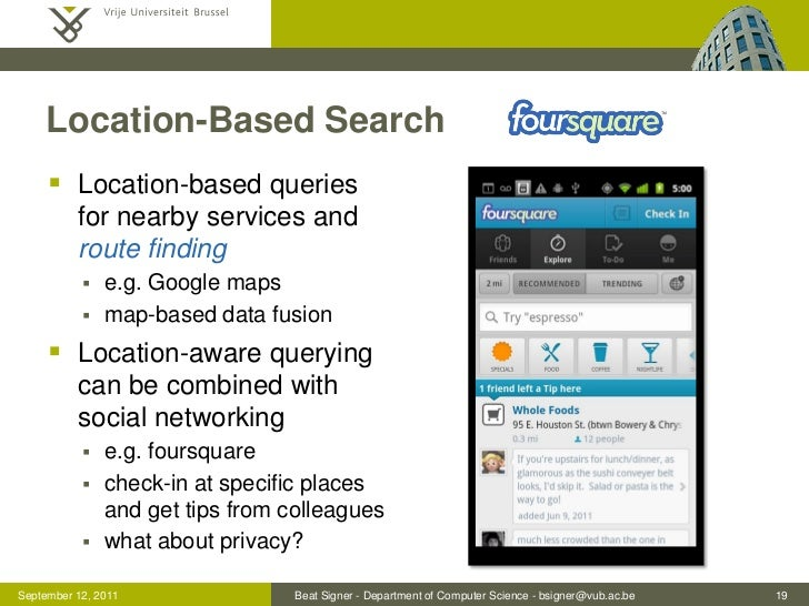 Location-Based Search      Location-based queries          for nearby services and          route finding              e...