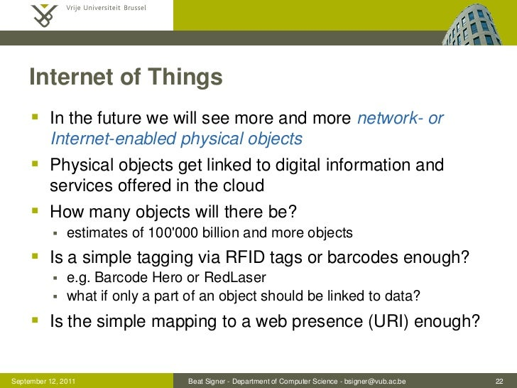 Internet of Things      In the future we will see more and more network- or          Internet-enabled physical objects   ...