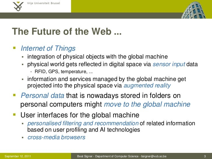The Future of the Web ...      Internet of Things              integration of physical objects with the global machine  ...