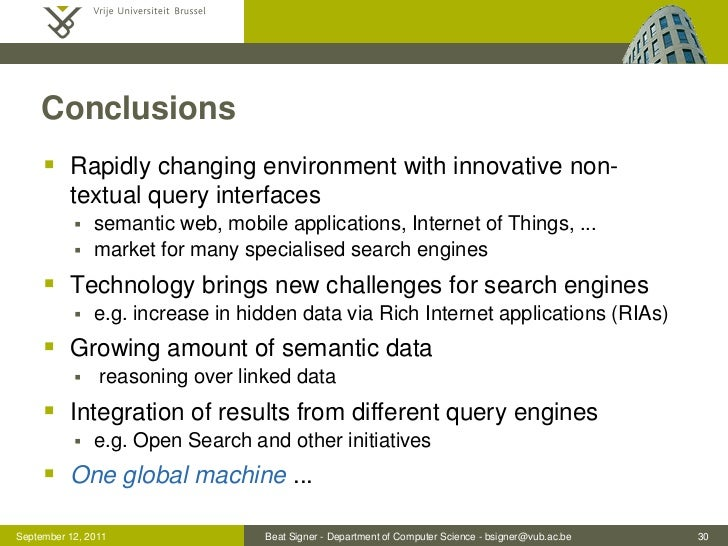 Conclusions      Rapidly changing environment with innovative non-          textual query interfaces              semant...