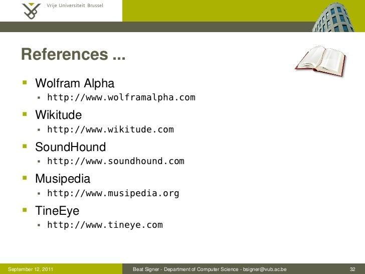 References ...      Wolfram Alpha              http://www.wolframalpha.com      Wikitude              http://www.wikit...