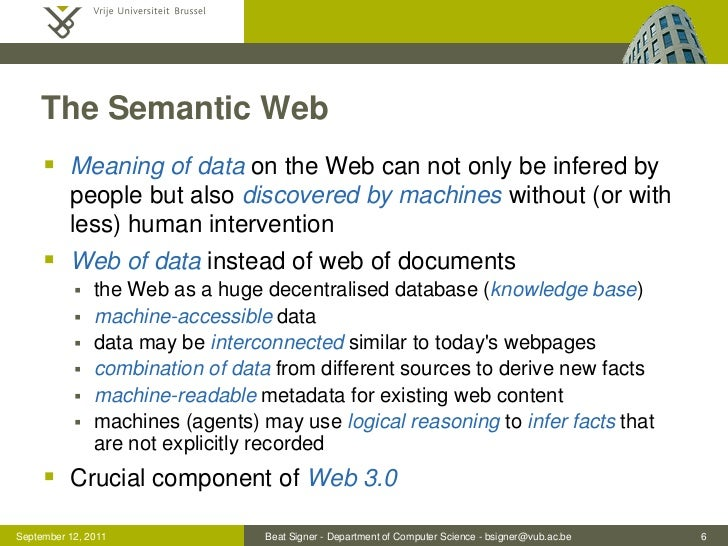The Semantic Web      Meaning of data on the Web can not only be infered by          people but also discovered by machin...