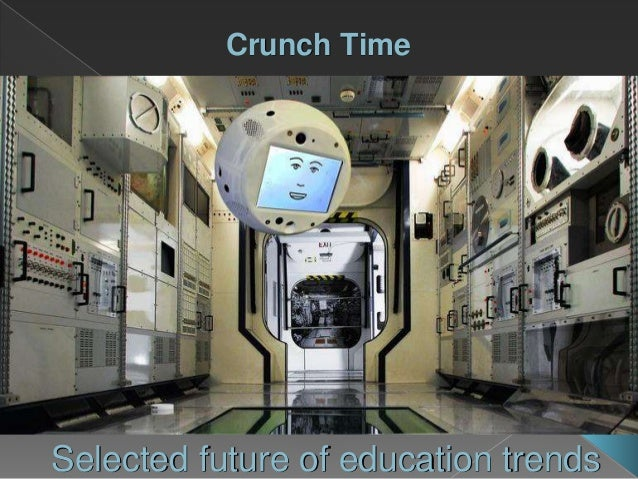 Crunch Time Selected future of education trends