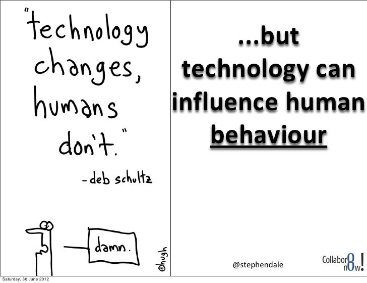 ...but                           technology can                          influence human                        ...