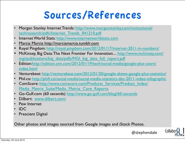 Sources/References           • Morgan Stanley Internet Trends: http://www.morganstanley.com/institutional/             tec...