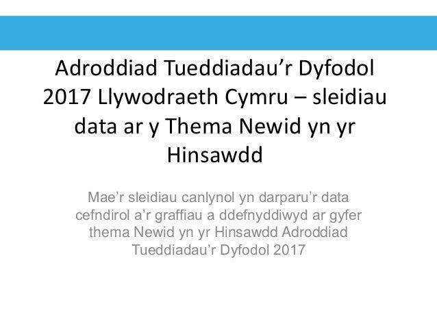 Adroddiad Tueddiadau'r Dyfodol 2017 Llywodraeth Cymru – sleidiau data ar y Thema Newid yn yr Hinsawdd Mae'r sleidiau canly...