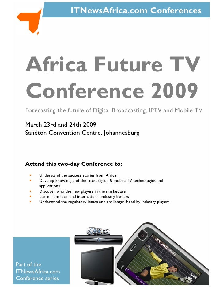 ITNewsAfrica.com Conferences        Africa Future TV    Conference 2009    Forecasting the future of Digital Broadcasting,...