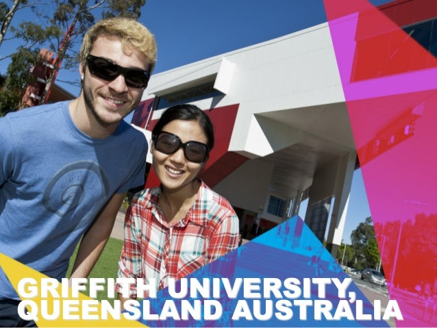 GRIFFITH UNIVERSITY, QUEENSLAND AUSTRALIA