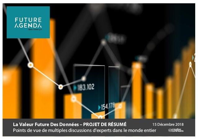 La Valeur Future Des Données – PROJET DE RÉSUMÉ Points de vue de multiples discussions d'experts dans le monde entier 15 D...