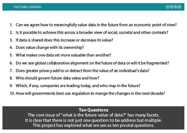 """Ten Questions The core issue of """"what is the future value of data?"""" has many facets. It is clear that there is not just on..."""