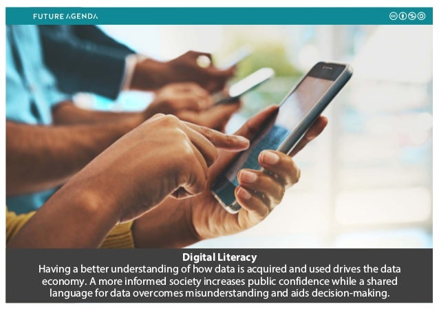 Digital Literacy Having a better understanding of how data is acquired and used drives the data economy. A more informed s...