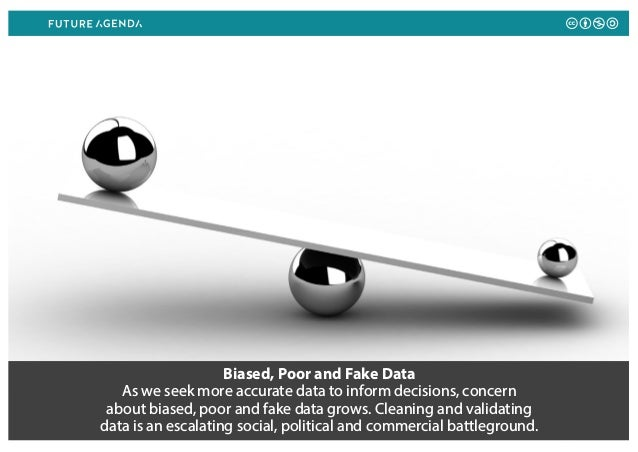 Biased, Poor and Fake Data As we seek more accurate data to inform decisions, concern about biased, poor and fake data gro...