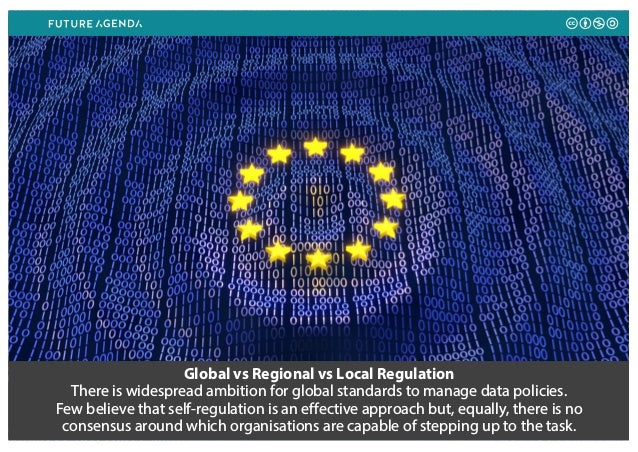Global vs Regional vs Local Regulation There is widespread ambition for global standards to manage data policies. Few beli...