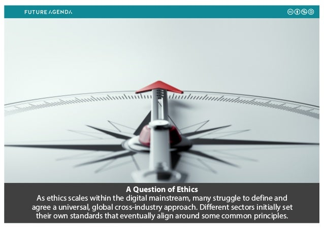 A Question of Ethics As ethics scales within the digital mainstream, many struggle to define and agree a universal, global...