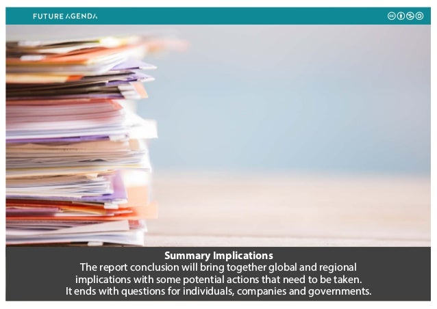 Summary Implications The report conclusion will bring together global and regional implications with some potential action...