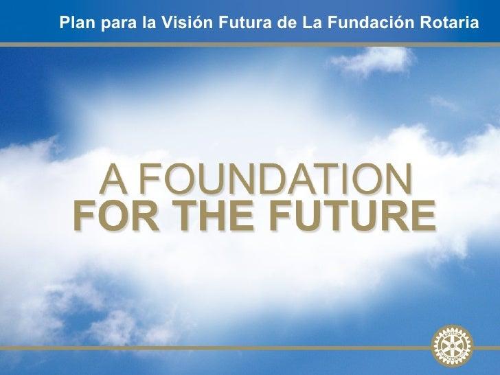 Plan para la Visión Futura de La Fundación Rotaria