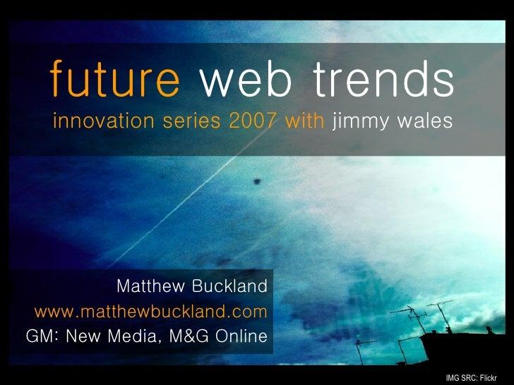 <ul><li>Matthew Buckland </li></ul><ul><li>www.matthewbuckland.com </li></ul><ul><li>GM: New Media, M&G Online </li></ul>f...