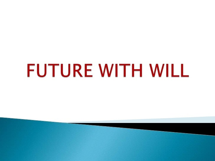 FUTURE WITH WILL<br />