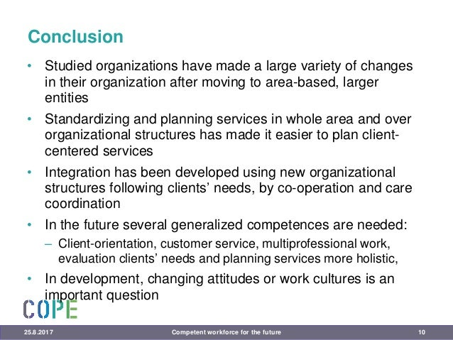 Conclusion • Studied organizations have made a large variety of changes in their organization after moving to area-based, ...