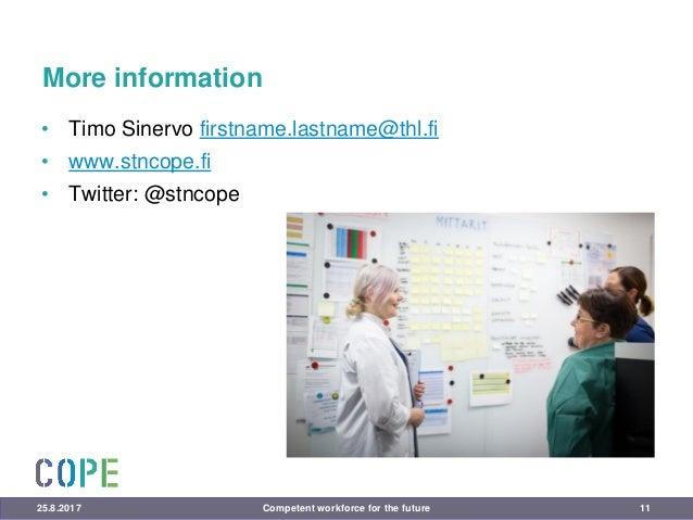 More information • Timo Sinervo firstname.lastname@thl.fi • www.stncope.fi • Twitter: @stncope 25.8.2017 Competent workfor...