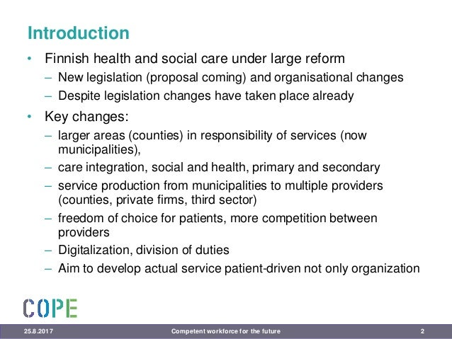 Introduction • Finnish health and social care under large reform – New legislation (proposal coming) and organisational ch...