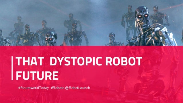 THAT DYSTOPIC ROBOT FUTURE #FutureworldToday #Robots @RobotLaunch