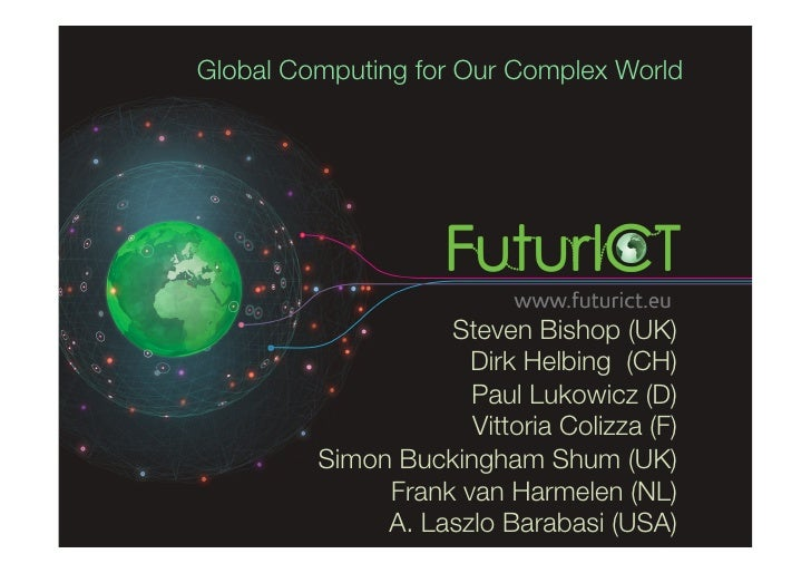 Global Computing for Our Complex World                   Steven Bishop (UK)                      Dirk Helbing (CH)        ...