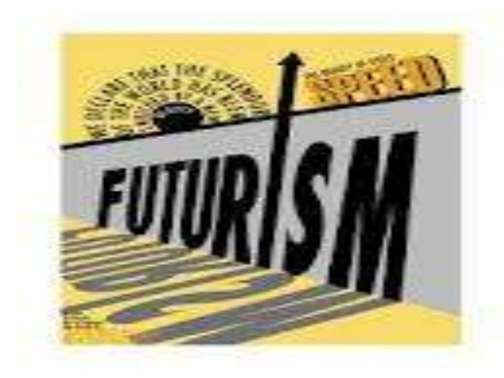 Futurism   • international art movement       founded in Italy in 1909     • contrast to Romanticism• speed, noise, machin...