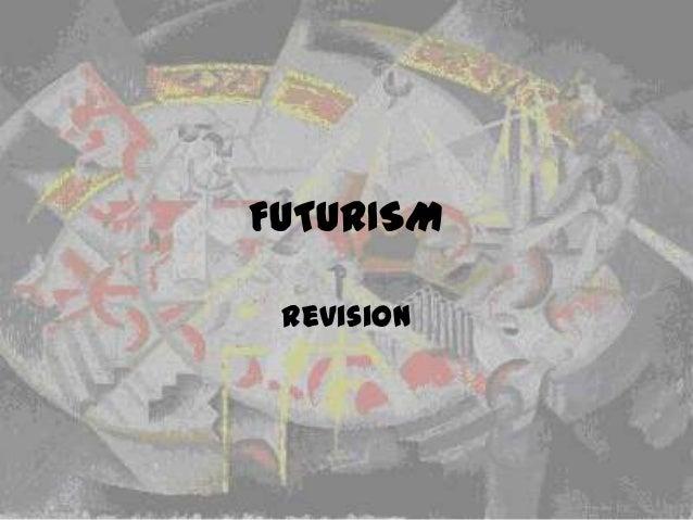FUTURISM Revision