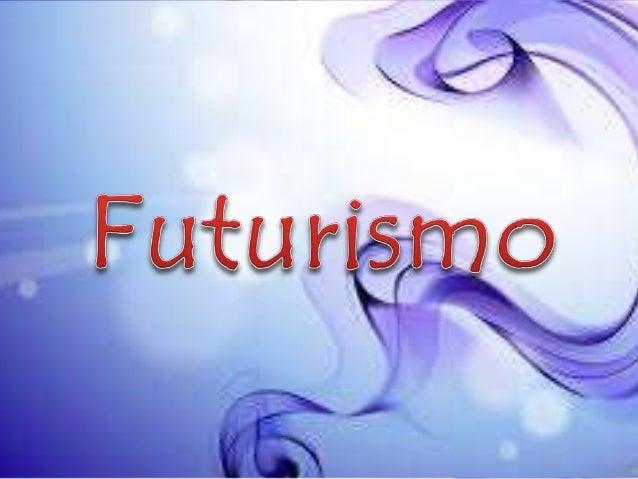 • O futurismo foi um movimento literário e artístico iniciado em 1909. Foi Felippo Marinetti, poeta italiano, quem começou...