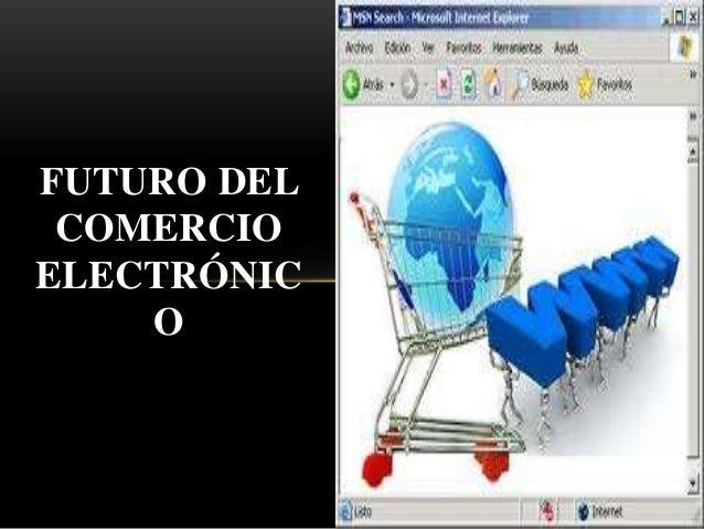FUTURO DEL COMERCIOELECTRÓNIC    O