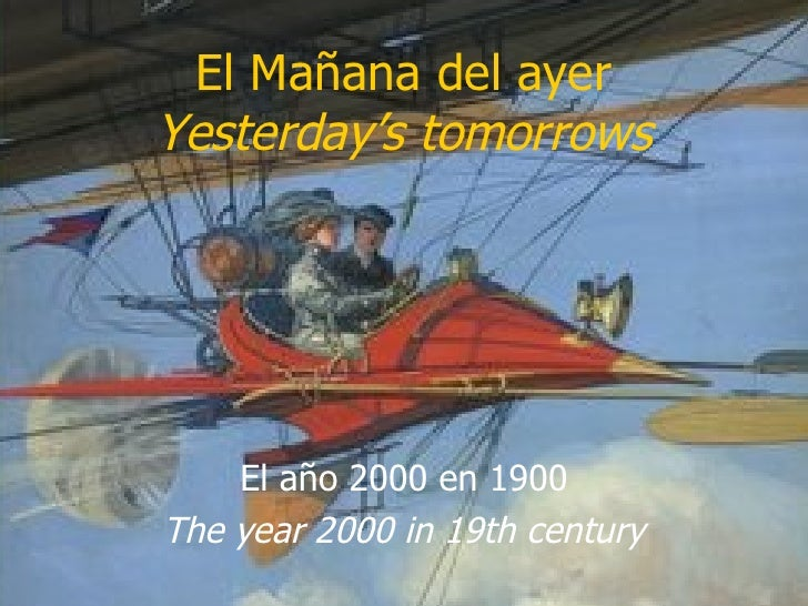 El Mañana del ayer Yesterday's tomorrows El año 2000 en 1900 The year 2000 in 19th century