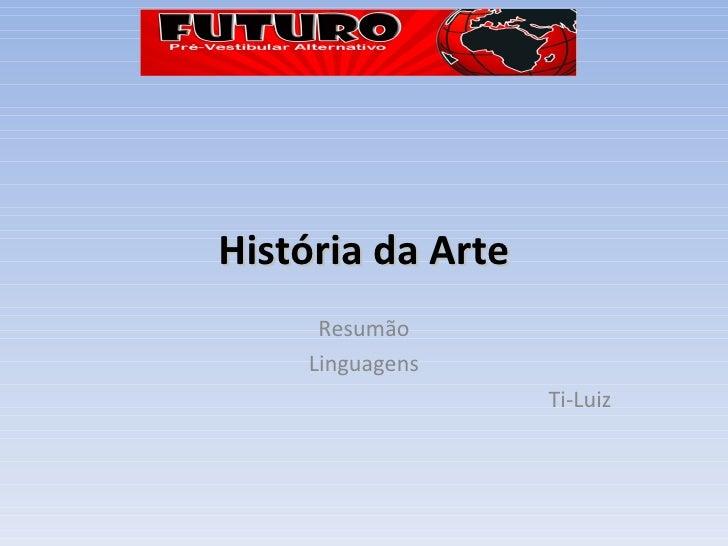 História da Arte Resumão Linguagens Ti-Luiz